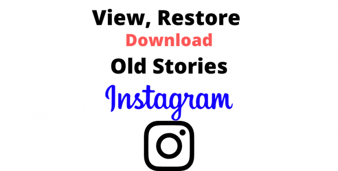 How To View Restore Download Your Old Instagram Stories Dowpie