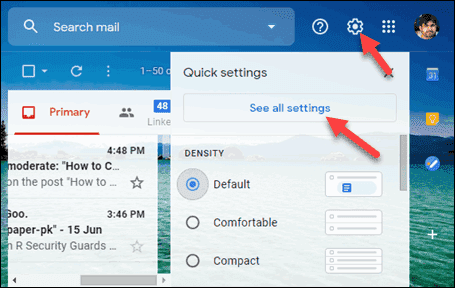 Open Gmail Inbox, Click Setting Gear icon, & Select Settings or See all Settings