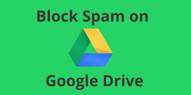 How to Block Spam on Google Drive