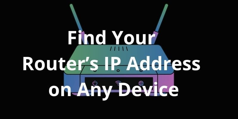 Find Your Router's IP Address on any device