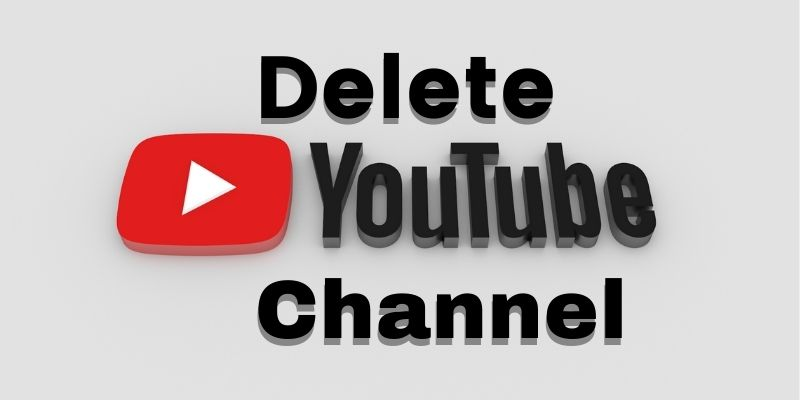 How to Permanently Delete Your YouTube Channel