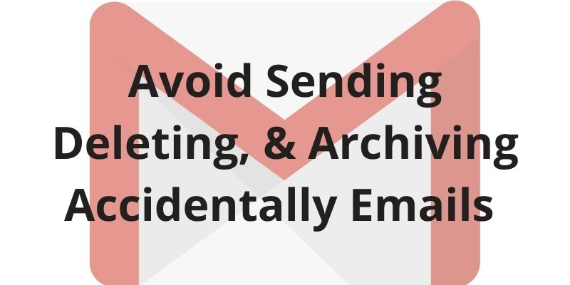 How to stop accidentally sending emails in Gmail app